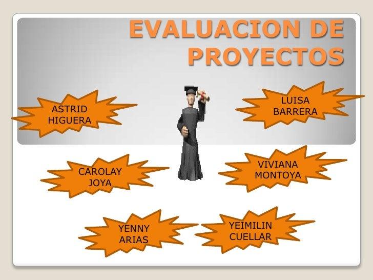 EVALUACION DE                 PROYECTOS                                LUISA ASTRID                        BARRERAHIGUERA ...