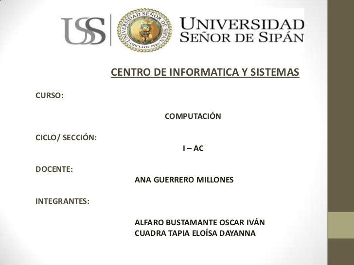 CENTRO DE INFORMATICA Y SISTEMASCURSO:                            COMPUTACIÓNCICLO/ SECCIÓN:                              ...