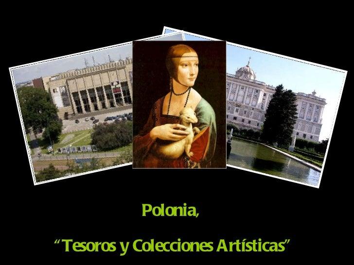"""Polonia,  """"Tesoros y Colecciones Artísticas"""""""
