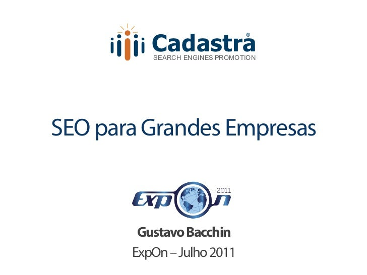 Cadastra                               ®          SEARCH ENGINES PROMOTIONSEO para Grandes Empresas        Gustavo Bacchin...
