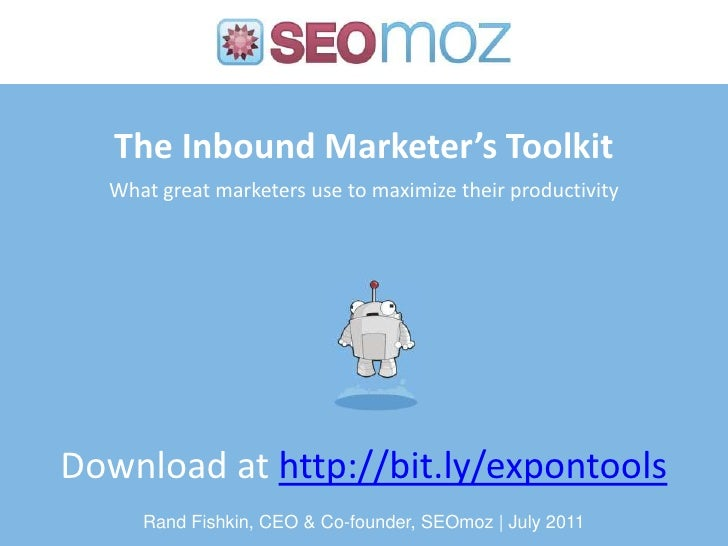 The Inbound Marketer's ToolkitWhat great marketers use to maximize their productivity<br />Download at http://bit.ly/expon...