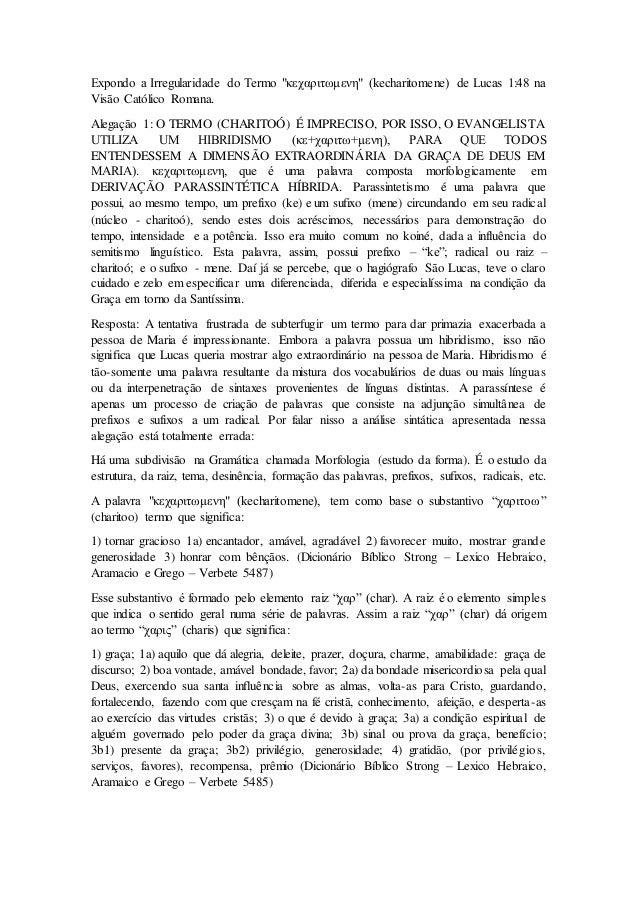 """Expondo a Irregularidade do Termo """"κεχαριτωμενη"""" (kecharitomene) de Lucas 1:48 na Visão Católico Romana. Alegação 1: O TER..."""