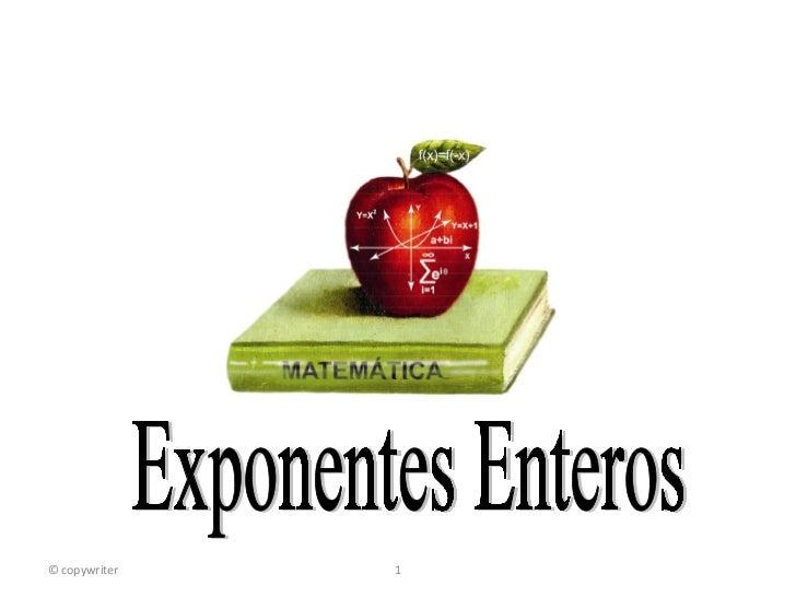 Exponentes Enteros © copywriter