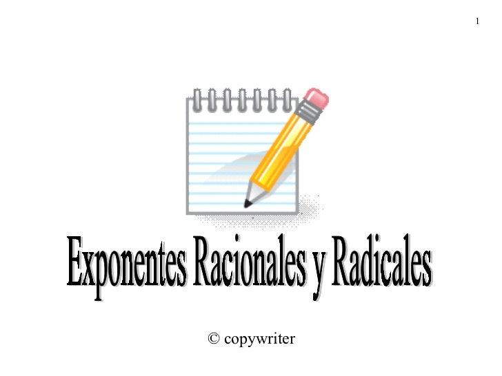 Exponentes Racionales y Radicales © copywriter