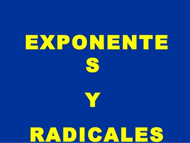 EXPONENTE    S   YRADICALES