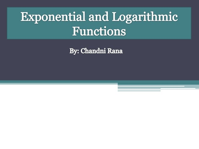 3-5 – Graphing Exponential Functions6-8 – Graphing Logarithmic Functions9– Solving Exponential Equations10-13– Properties ...