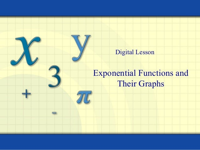 Digital LessonExponential Functions and     Their Graphs