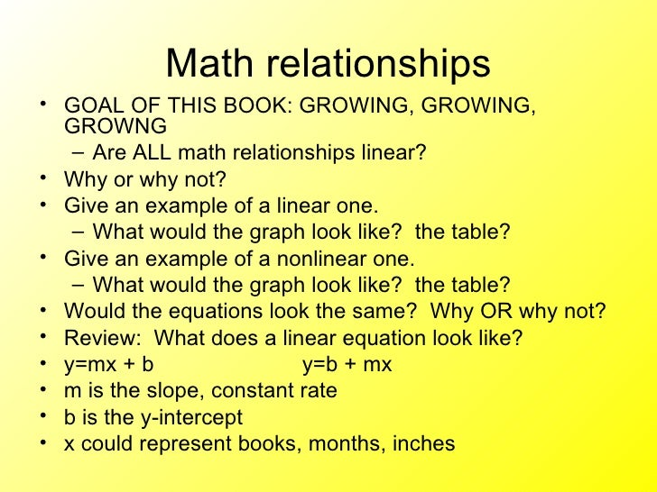 Math relationships <ul><li>GOAL OF THIS BOOK: GROWING, GROWING, GROWNG </li></ul><ul><ul><li>Are ALL math relationships li...