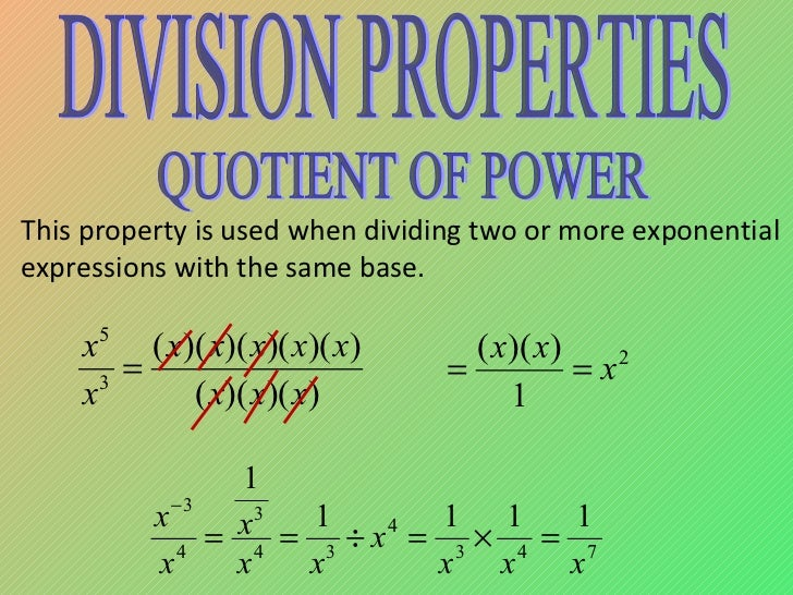 This property is used when dividing two or more exponential expressions with the same base. DIVISION PROPERTIES QUOTIENT O...