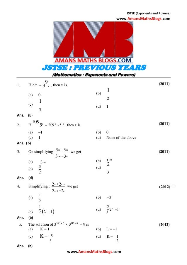 JSTSE (Exponents and Powers) www.AmansMathsBlogs.com JSTSE : PREVIOUS YEARS (Mathematics : Exponents and Powers) 1. If 27x...