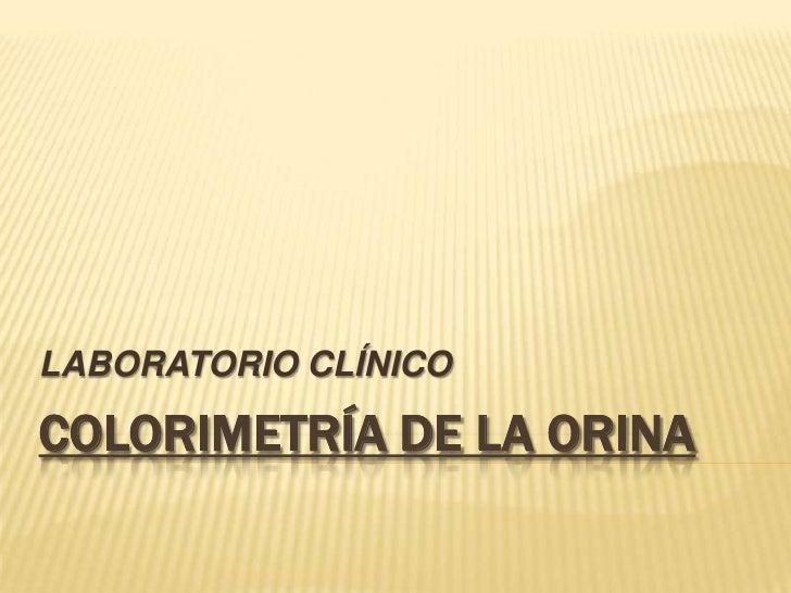 LABORATORIO CLÍNICOCOLORIMETRÍA DE LA ORINA