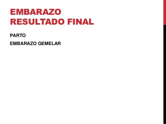 EMBARAZO RESULTADO FINAL PARTO  EMBARAZO GEMELAR