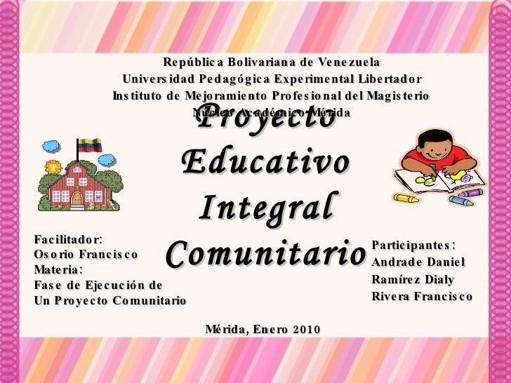Participantes: Andrade Daniel Ramírez Dialy Rivera Francisco Facilitador: Osorio Francisco Materia: Fase de Ejecución de U...