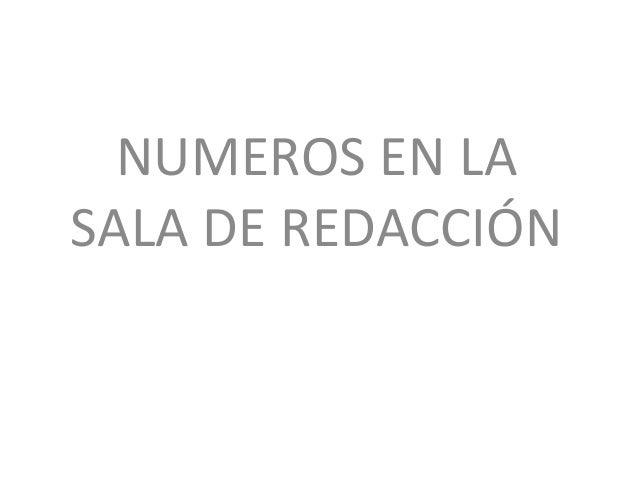 NUMEROS EN LASALA DE REDACCIÓN