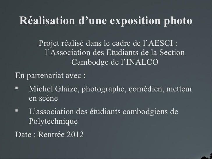 Réalisation d'une exposition photo       Projet réalisé dans le cadre de l'AESCI :        l'Association des Etudiants de l...
