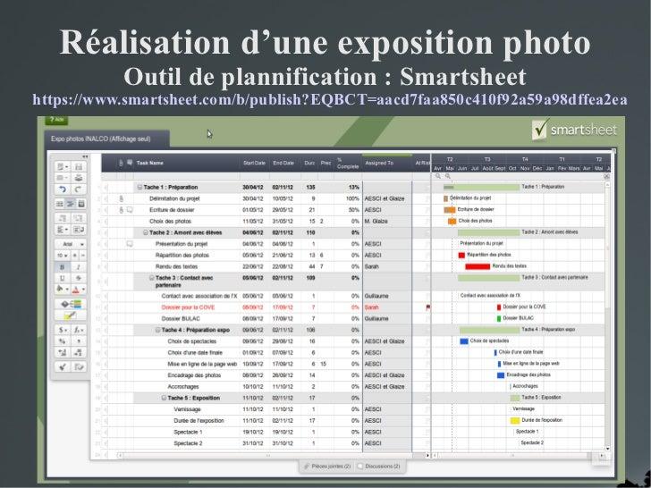 Réalisation d'une exposition photo           Outil de plannification : Smartsheethttps://www.smartsheet.com/b/publish?EQBC...