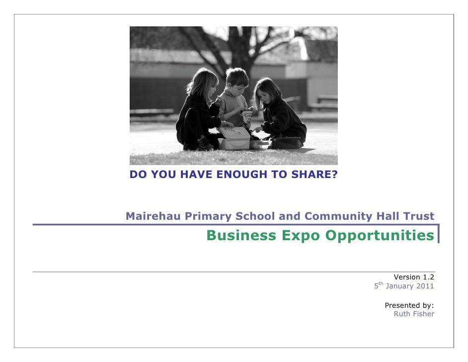 DO YOU HAVE ENOUGH TO SHARE?Mairehau Primary School and Community Hall Trust            Business Expo Opportunities       ...
