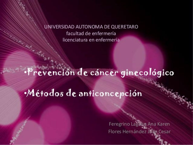 UNIVERSIDAD AUTONOMA DE QUERETARO facultad de enfermería licenciatura en enfermería Feregrino Laguna Ana Karen Flores Hern...