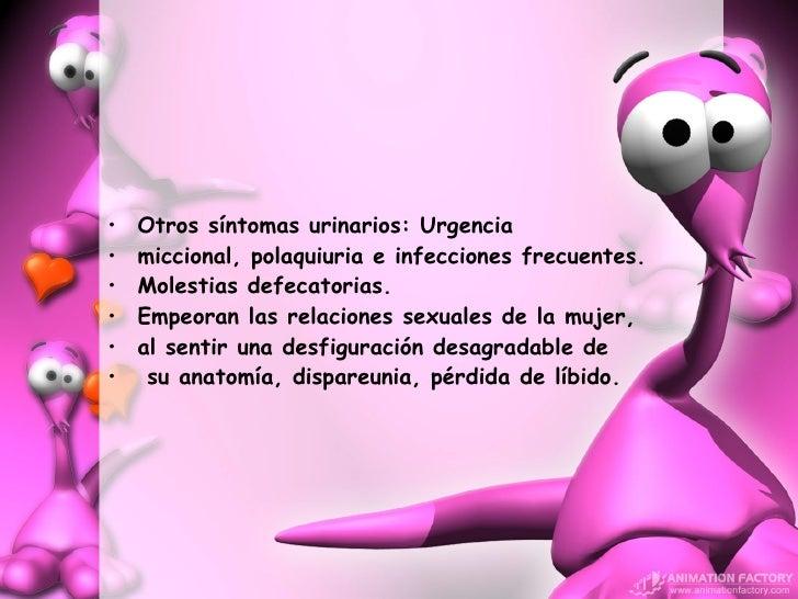 <ul><li>Otros síntomas urinarios: Urgencia  </li></ul><ul><li>miccional, polaquiuria e infecciones frecuentes.   </li></ul...