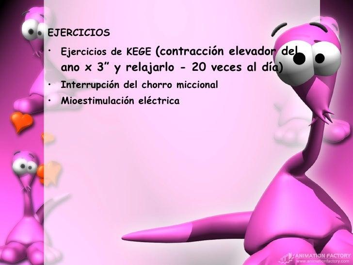 """<ul><li>EJERCICIOS </li></ul><ul><li>Ejercicios de KEGE  (contracción elevador del ano x 3"""" y relajarlo - 20 veces al día)..."""