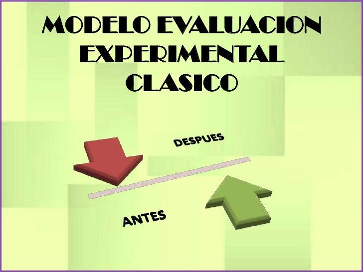 MODELO EVALUACION  EXPERIMENTAL     CLASICO