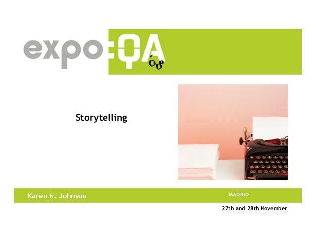 Storytelling Karen N. Johnson MADRID Storytelling 27th and 28th November