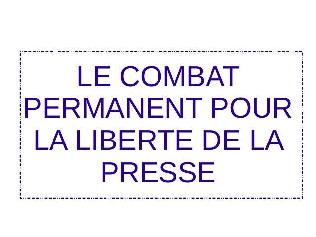 LE COMBAT PERMANENT POUR LA LIBERTE DE LA PRESSE