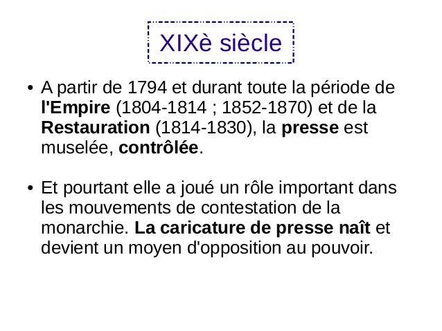 XIXè siècle ● A partir de 1794 et durant toute la période de l'Empire (1804-1814 ; 1852-1870) et de la Restauration (1814-...