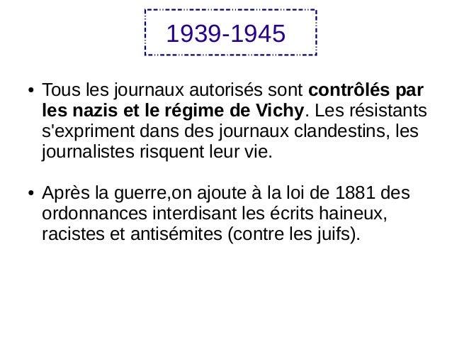 1939-1945 ● Tous les journaux autorisés sont contrôlés par les nazis et le régime de Vichy. Les résistants s'expriment dan...