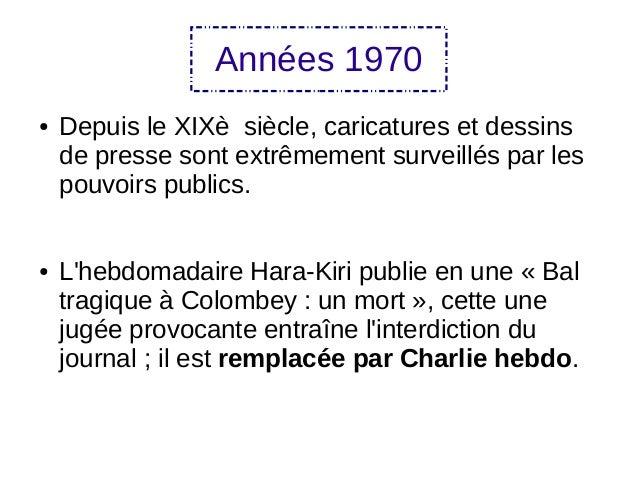 Années 1970 ● Depuis le XIXè siècle, caricatures et dessins de presse sont extrêmement surveillés par les pouvoirs publics...