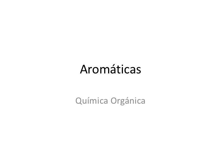 AromáticasQuímica Orgánica