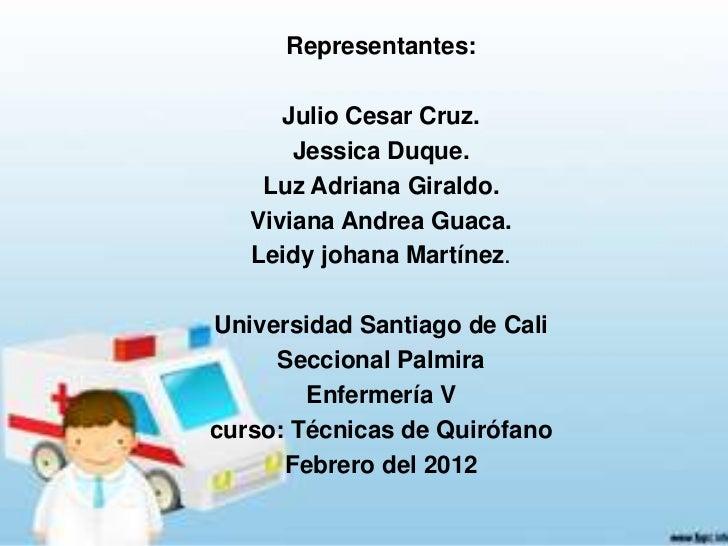 Representantes:      Julio Cesar Cruz.       Jessica Duque.    Luz Adriana Giraldo.   Viviana Andrea Guaca.   Leidy johana...