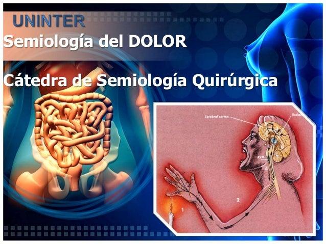 Semiología del DOLORCátedra de Semiología Quirúrgica