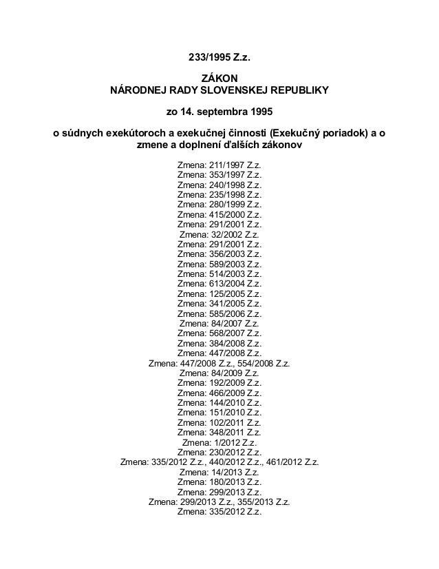233/1995 Z.z. ZÁKON NÁRODNEJ RADY SLOVENSKEJ REPUBLIKY zo 14. septembra 1995 o súdnych exekútoroch a exekučnej činnosti (E...