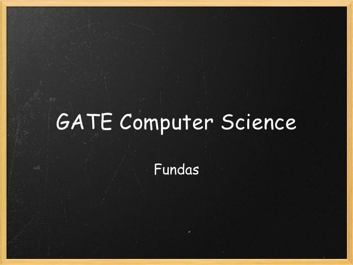 GATE Computer Science                   Fundas