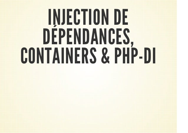 INJECTION DE DÉPENDANCES, CONTAINERS & PHP-DI