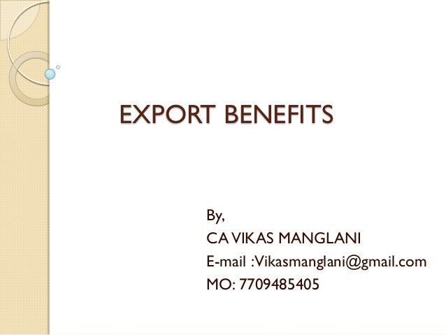 export assistance and incentives India, what export incentives are affordable and wto-consistent is a very large question indeed this study to all subsides1 the scm agreement clearly specifies what export incentives constitute a subsidy and hence action these subsidies relate to research subsidies, assistance to disadvantaged regions, and.