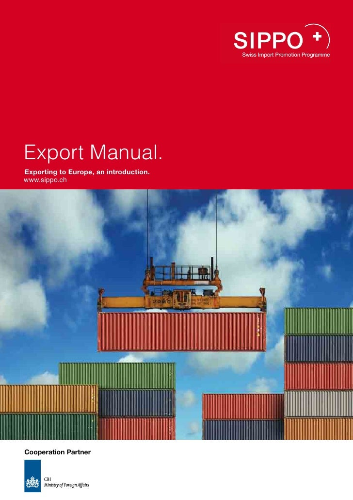 Export Manual.Exporting to Europe, an introduction.www.sippo.chCooperation Partner