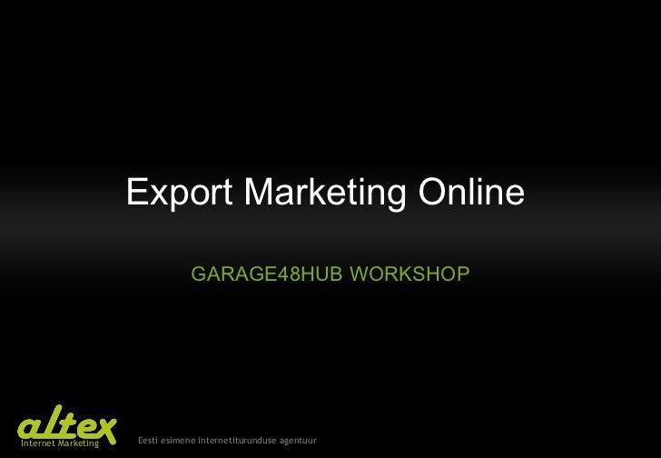 Export Marketing Online  GARAGE48HUB WORKSHOP