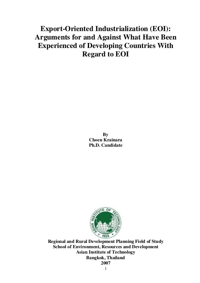 1 Export-Oriented Industrialization (EOI): Arguments for and Against What Have Been Experienced of Developing Countries Wi...