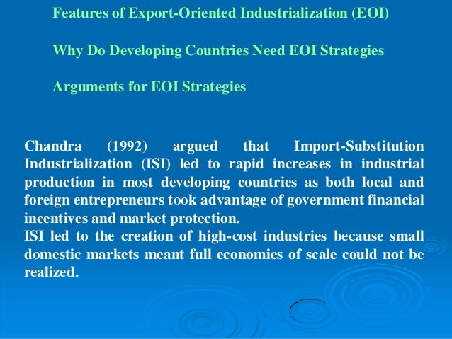 export oriented industrialization in developing countries Developing countries: policy and technological implications  substitution strategy and export oriented industrialization  developing countries are.