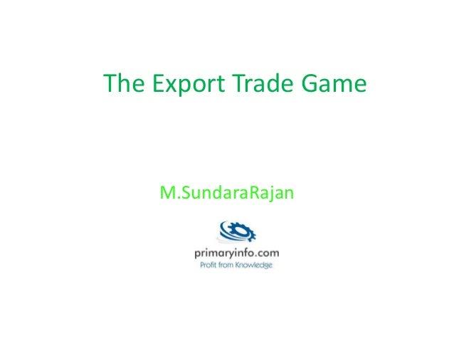 The Export Trade Game M.SundaraRajan