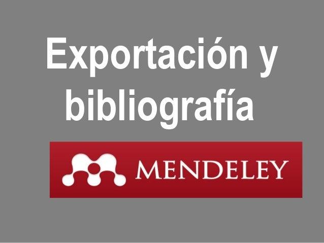Exportación y bibliografía