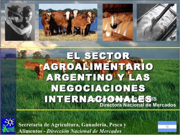 Secretaría de Agricultura, Ganadería, Pesca y Alimentos -  Dirección Nacional de Mercados EL SECTOR AGROALIMENTARIO ARGENT...
