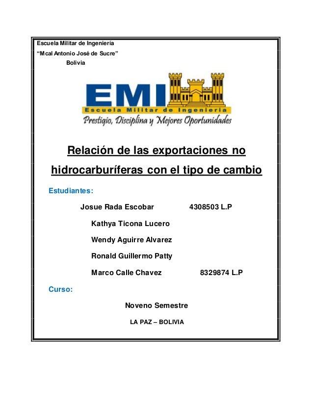 """Escuela Militar de Ingeniería """"Mcal Antonio José de Sucre"""" Bolivia Relación de las exportaciones no hidrocarburíferas con ..."""