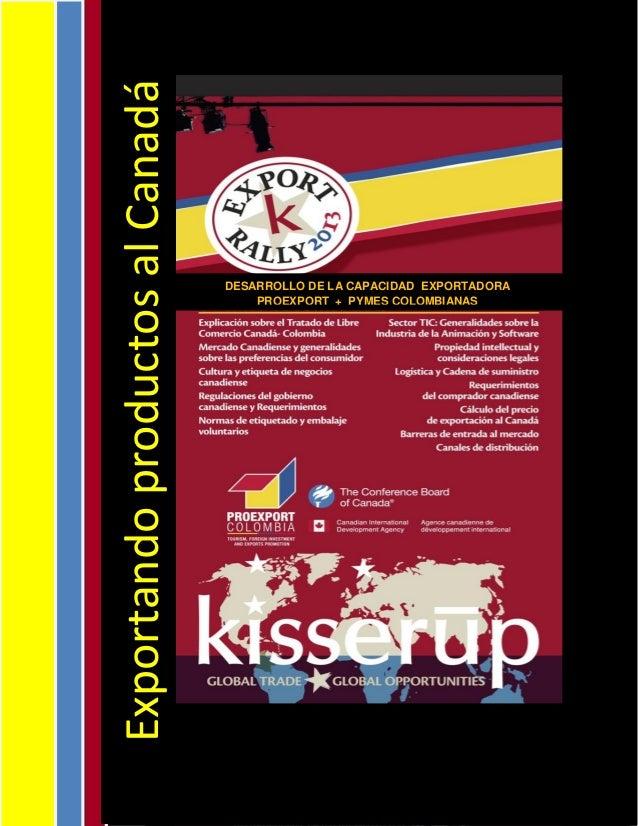 ExportandoproductosalCanadá DESARROLLO DE LA CAPACIDAD EXPORTADORA PROEXPORT + PYMES COLOMBIANAS