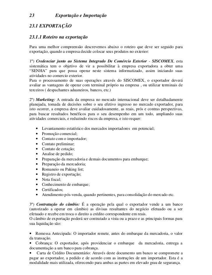 23               Exportação e Importação23.1 EXPORTAÇÃO23.1.1 Roteiro na exportaçãoPara uma melhor compreensão descrevemos...