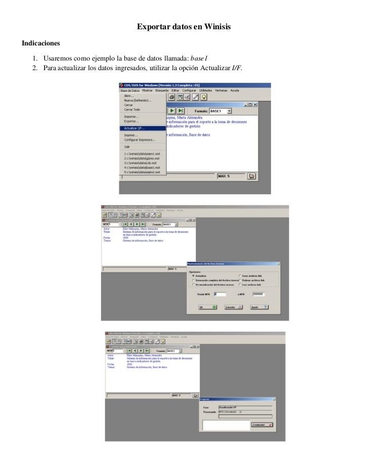 Exportar datos en WinisisIndicaciones   1. Usaremos como ejemplo la base de datos llamada: base1   2. Para actualizar los ...