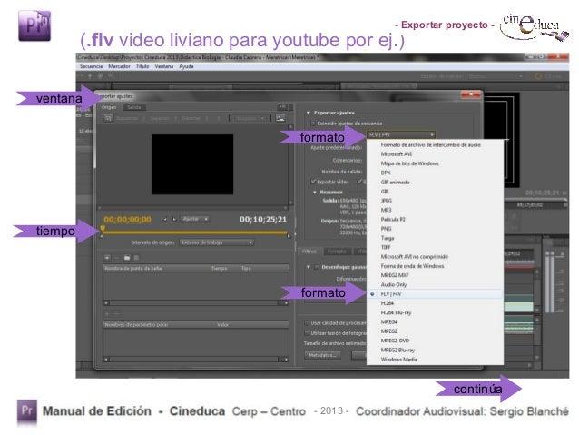 Exportar proyecto en Adobe Premiere Cineduca CeRP Centro 2013 Slide 3