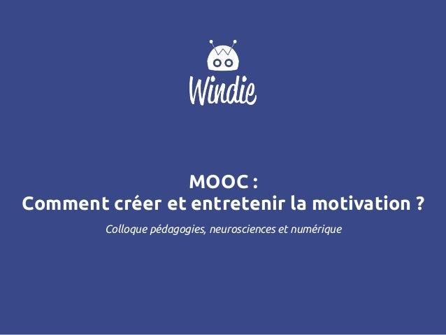 MOOC : Comment créer et entretenir la motivation ? Colloque pédagogies, neurosciences et numérique